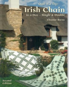 Irish Chain in a Day (Second Edition)