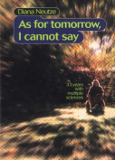 As for Tomorrow I Cannot Say