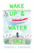Wake Up and Water Ski