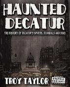 Haunted Decatur Revisited