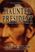 The Haunted President