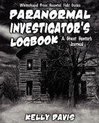 Paranormal Investigator's Logbook