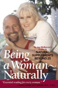 Being a Woman--Naturally
