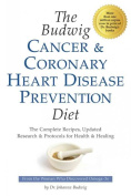 Budwig Cancer & Coronary Heart Disease Prevention Diet