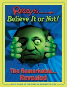 Ripleys Believe it or Not! the Remarkable...Revealed
