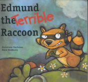 Edmund the Terrible Raccoon