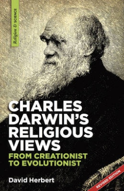 Charles Darwin's Religious Views: From Creationist to Evolutionist