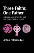 Three Faiths, One Father