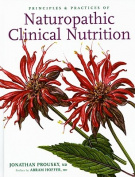 Principles and Practices of Naturopathic Clinical Nutrition
