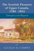 The Scottish Pioneers of Upper Canada 1784 - 1855