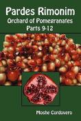 Pardes Rimonim - Orchard of Pomegranates - Parts 9-12