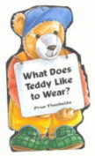 What Does Teddy Like to Eat? (What Does Teddy Do S.) [Board book]