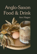 Anglo-Saxon Food and Drink