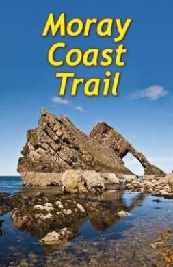 The Moray Coast Trail: With Dava and Moray Ways