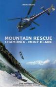 Mountain Rescue - Chamonix Mont Blanc