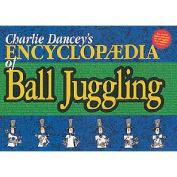 Charlie Dancey's Encyclopaedia of Ball Juggling