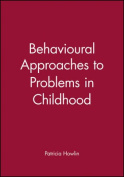 Behavioural Approaches to Problems in Childhood (Clinics in Developmental Medicine