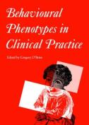 Behavioural Phenotypes in Clinical Practice (Clinics in Developmental Medicine