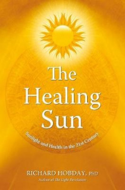 The Healing Sun: Sunshine and Health in the 21st Century