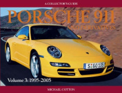 Porsche 911 and Derivatives: A Collector's Guide