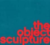 The Object Sculpture