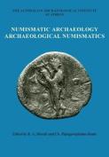 Numismatic Archaeology/Archaeological Numismatics
