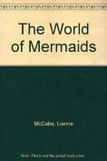 The World of Mermaids