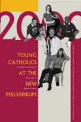 Young Catholics at the New Millennium
