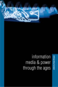 Information, Media and Power Through the Ages