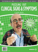 Puzzling Out Clinical Signs and Symptoms