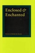Enclosed and Enchanted
