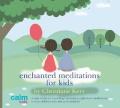 Enchanted Meditations for Kids [Audio]