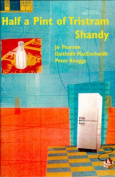 Half a Pint of Tristam Shandy