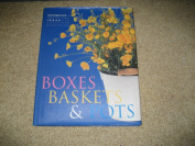 Boxes, Baskets and Pots