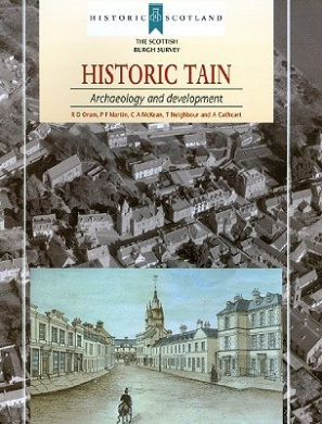 Historic Tain: Archaeology and Development [With Booklet]