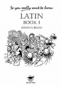 So You Really Want to Learn Latin Book I Answer Book