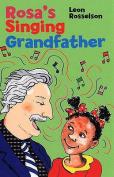 Rosa's Singing Grandfather