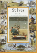 St Ives: A Westcountry Guide