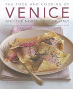 The Food and Cooking of Venice and the North-East of Italy
