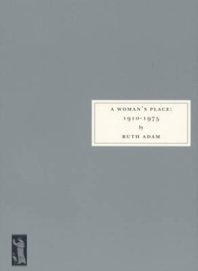 A Woman's Place, 1910-1975