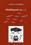 Multilinguals are...?