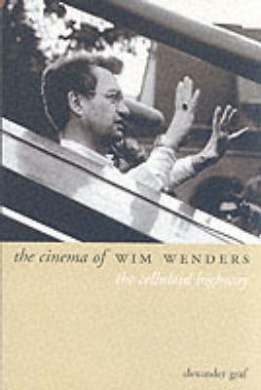 The Cinema of Wim Wenders: The Celluloid Highway (Directors' Cuts)
