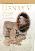 Henry V: The Rebirth of Chivalry (English Monarchs