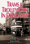 Trams and Trolley Buses in Doncaster