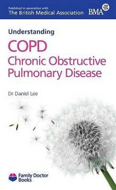 Understanding COPD Chronic Obstructive Pulmonary Disease (Family Doctor Books)