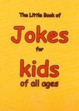 The Little Book of Jokes for Kids of All Ages