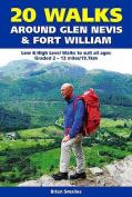 20 Walks Around Glen Nevis and Fort William