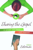 Sharing the Gospel So People Will Listen... and Respond!