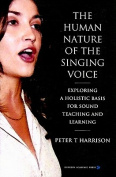 The Human Nature of the Singing Voice