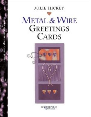 Handmade Metal and Wire Greetings Cards (Handmade Greetings Card S.)